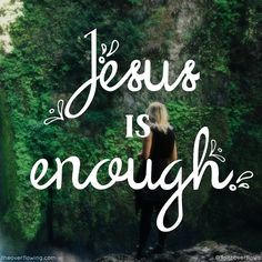 Jesus is Enough Part 1: The Need for Jesus