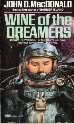 Wine of the Dreamers, MacDonald's rare venture into science fiction. Weird Stories, Ghost Stories, Horror Fiction, Gothic Horror, Paranormal Romance, Sci Fi Fantasy, Occult, Bestselling Author, The Dreamers