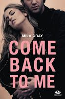 Les lectures de Mylène: Come Back to Me de Mila Gray