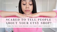 ETSY FOR BEGINNERS: Scared to tell people about your Etsy shop?