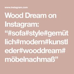 "Wood Dream on Instagram: ""#sofa#style#gemütlich#modern#kunstleder#wooddream#möbelnachmaß"" Sofa, Modern, Instagram, Made To Measure Furniture, Artificial Leather, Settee, Sofa Beds, Loveseats, Couch"