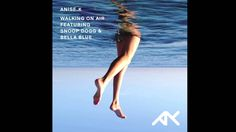 Anise K - Walking On Air (Ft Bella Blue) (7th Heaven Radio Edit)