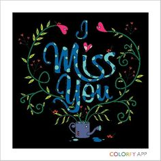 I miss you and you miss me