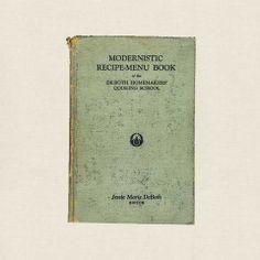 Modernistic Recipe Menu Book - Vintage Cookbook 1929 Recipe Menu, Menu Book, Vintage Cookbooks, Cooking School, Vintage Recipes, Food Menu, Homemaking, Home Economics, Household Chores