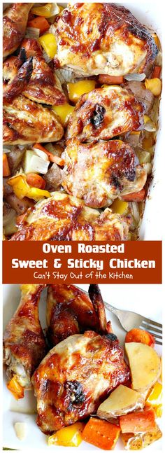 Oven Roasted Sweet and Sticky Chicken | Can't Stay Out of the Kitchen | amazing one-dish #chicken entree with potatoes & carrots. This one has a delightful sweet and sticky sauce. #glutenfree