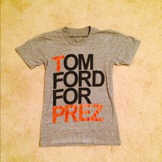 Tom Ford for Prez t-shirt //size xs/s Limited edition Tom Ford for Prez shirt in the softest heather gray tshirt. Marked XS but could fit S as well. Romeo and Saint Tops Tees - Short Sleeve