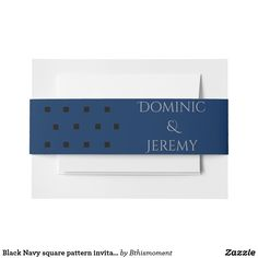 Black Navy square pattern custom invitation belly band with names dominic and jeremy. Beautiful for a gay wedding.