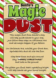 "This is a package of magic ""dust"" directly from Santa's shop. A fun gift for children of all ages who believe in Santa Claus. Used to help guide Santa to your home on Christmas Eve, this magical, glittery, dust sparkles in the light outside your door. A fun poem and actions add to the excitement of Christmas Eve and Santa's arrival."