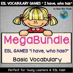 """My ESL kids love vocabulary games.These games are fun way to review basic vocabulary.This mega bundle includes 30 """"I have, who has?"""" sets: 1, In the Classroom2. Animals3. Basic Verbs 14. Basic Verbs 25. Basic Verbs 36. Body Parts7. Bugs8. Household Chores9."""