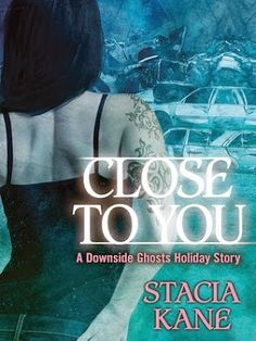 Reading and Writing Urban Fantasy, Paranormal, and Romance: Review: Close to You by Stacia Kane