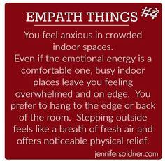 I had to share this because these are some of the Empath Things I run into daily. Thus, I thought I'd share them with all of you to see if you can take some comfort in knowing, you're not alone!