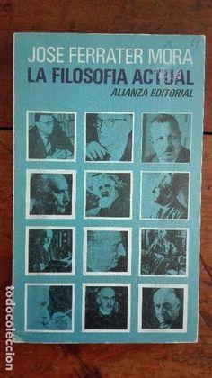 LA FILOSOFÍA ACTUAL. José Ferrater Mora. Alianza editorial. - Foto 1