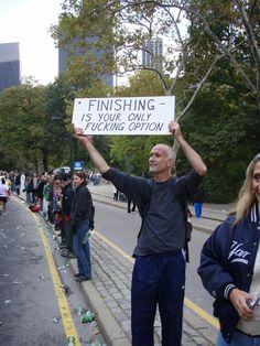 Signs and Cowbells Apologies for the language, but this is seriously how I feel about so many things in life right now. Finishing is my only option. (((Best motivational sign ever, as seen at NYC Marathon. Running Signs, Running Humor, Running Quotes, Running Workouts, Trail Running, Funny Running Memes, Running Form, First Marathon, Marathon Running
