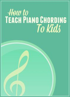 How to Teach Piano Chording to Kids | Teach Piano Today