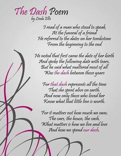 """Eulogy quotes lovely the dash"""" this was read at my """"uncle s"""" funeral Great Quotes, Quotes To Live By, Funny Quotes, Inspirational Quotes, Quotable Quotes, Eulogy Quotes, Truth Quotes, Awesome Quotes, Motivational Quotes"""