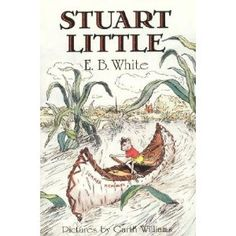 A hardcover edition of this treasured story, for which Garth Williams's original black-and-white line drawings for the jacket of Stuart Little have been colorized by the celebrated illustrator Rosemary Wells. Stuart Little is no ordinary mouse. Garth Williams, Stuart Little, Toys For Little Kids, Little Books, Big Kids, Books To Read, My Books, Library Books, Book Shirts