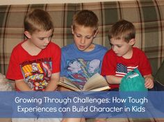 Growing through Challenges {How tough experiences can build character in kids} « Frugal Fun For Boys
