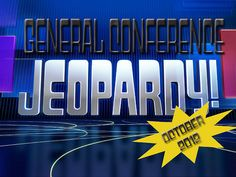 Template/ideas for General Conference Jeopardy. Great for family home evening or for young women activity.