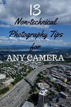 ...non-technical photography tips for any camera - quick and dirty rules, principles, and very basic ideas to always keep in mind. These are not hard and fast rules! There are always exceptions.