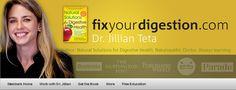 Dr. Jillian Teta ~ fix your digestion website. Facebook link: https://www.facebook.com/FixYourDigestion/
