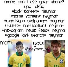 That is pretty much Like my everyday. Freinds ask if they Can use youre phone and you are like yeah ofcourse. A couple og minutes later you friend is like. Neymar Jr, Neymar Memes, Instagram News Feed, Play Soccer, Football Soccer, Soccer Memes, Love You Babe, School Jokes, Boyfriend Pictures