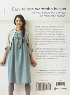 Simply Sewn: Clothes for Every Season Paperback ¨C February Stylish Dress Book, Stylish Dresses, Simple Wardrobe, Wardrobe Basics, Easy Sewing Patterns, Clothing Patterns, Easy Clothing, Japanese Sewing, Japanese Outfits