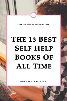 The 13 Best Self Help Books of All Time Susie Moore is part of Best self help books - Having read over 500 of them, I'm constantly being asked what I think the best self help books ever are So I put together a list of my favorites Best Books Of All Time, Best Self Help Books, Best Books To Read, Good Books, Motivational Books, Best Inspirational Books, Books For Self Improvement, Personal Development Books, Book Recommendations