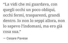 Cesare Pavese I Love You, My Love, Love Words, Me Quotes, Writing, Books, Inspiration, Feelings, Thinking About You