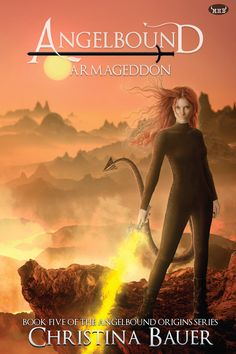 Angelboun ARMAGEDDON, the final book in the Angelbound Origins Series by Christina Bauer! #angels #demons #angelbound #book #cover #armageddon