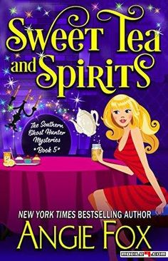 Sweet Tea and Spirits (Southern Ghost Hunter #5) - Angie Fox - Tap to see more great collections of e-books! - @mobile9