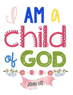 Printable Children's Scripture Wall Art - perfect for a nursery kids room or Sunday school - I am a Child of God John 1:12