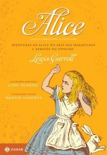 Clássicos Zahar - Edição Comentada e Ilustrada A premiada Edição Comentada e Ilustrada de Alice ganha novo formato