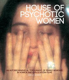 'House of Psychotic Women: An Autobiographical Topography of Female Neurosis in Horror and Exploitation Films' -- Kier-La Janisse Karma, Juliette Greco, Always Judging, Sharp Objects, Psychotic, Cool Books, Photo Dump, Looks Cool, Organization Ideas