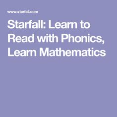 Starfall: Learn to Read with Phonics, Learn Mathematics. Some FREE Classroom Websites, Learning Websites, Educational Websites, Kids Learning, Literacy And Numeracy, Early Literacy, Primary Teaching, Teaching Reading, Reading Resources