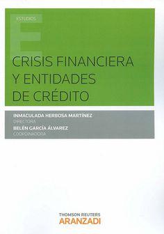 Crisis financiera y entidades de crédito / Inmaculada Herbosa Martínez (directora) ; Belén García Álvarez (coordinadora), 2014