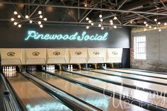Pinewood Social - bowling alley and restaurant!