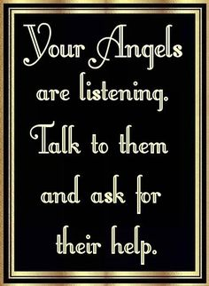 angels await your asking. it is spiritual law that they need to be invited. Yes it is so please invite them in....especially when you are missing then like crazy.