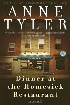 "MARYLAND: ""Dinner at the Homesick Restaurant"" by Anne Tyler. Another Baltimore-based novel by Tyler, ""Dinner at the Homesick Restaurant"" tells how three siblings remember growing up with their perfectionist mother as she lies on her deathbed. The Pulitzer Prize-nominated novel examines how the siblings' recollections vary drastically."