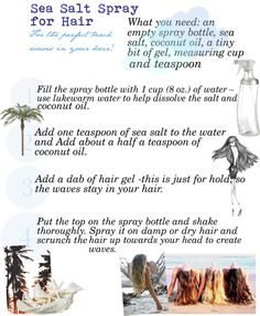 """Sea salt spray for Hair ❤ My version: 1 cup water, 1 tsp of Fine Sea Salt & 1/2 tsp Coconut Oil - heat in microwave 35 secs. Add a couple squirts of Paul Mitchell """"Round Trip"""". Pour into spray bottle."""
