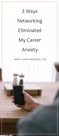 3 Ways Networking Eliminated My Career Anxiety