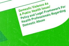 Policy and Legal Framework for Health Professionals Regarding Domestic Abuse