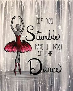 View Paint and Sip Artwork - Pinot's Palette - Trend Gracious Quotes 2019 Dancer Quotes, Ballet Quotes, Quotes On Dance, Music Quotes, Ballerina Quotes, Positive Quotes, Motivational Quotes, Inspirational Quotes, Quotes Quotes
