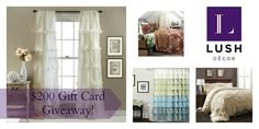 Enter for your chance to win a $200 Gift Card to lavishly spend at LushDecor.com!