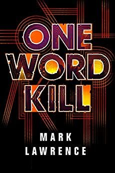 One Word Kill (Impossible Times Book 1) eBook: Mark Lawrence