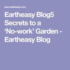 Eartheasy Blog5 Secrets to a 'No-work' Garden - Eartheasy Blog
