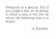 Everyone is a genious...
