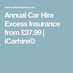 Annual Car Hire Excess Insurance from £37.99   iCarhire©