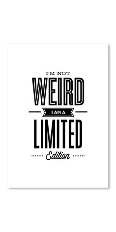 Poster I'm Not Weird I'm a Limited Edition
