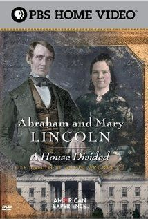 """The American Experience"" Abraham and Mary Lincoln: A House Divided. A six part program which examines the Lincolns' family life and marriage, Abraham Lincoln's presidency, and the Civil War era. DVD."