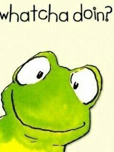 Good morning my friend Happy Friday Woo hoo! Frog Quotes, Me Quotes, Funny Quotes, Funny Memes, Memes Humor, Funny Frogs, Cute Frogs, Funny Good Morning Quotes, Frog Art